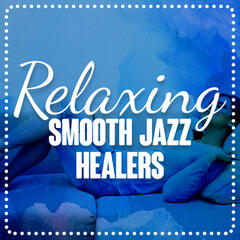Relaxing Smooth Jazz Healers