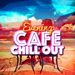 Evening Cafe Chill Out