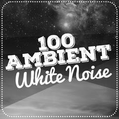 100 Ambient White Noise