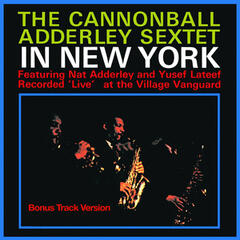 The Cannonbal Adderley Sextet in New York (Bonus Track Version)