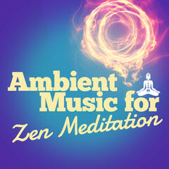 Ambient Music for Zen Meditation