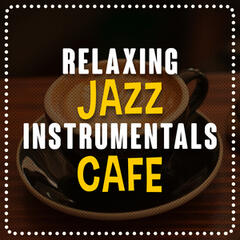 Relaxing Jazz Instrumentals Cafe