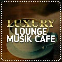 Luxury Lounge Musik Cafe
