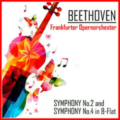 Beethoven: Symphony No. 2 in D Major and Symphony No. 4 in B-Flat Major