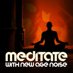 Meditate with New Age Noise