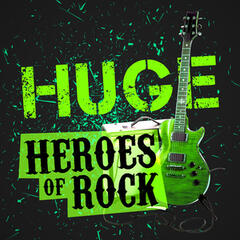 Huge Heroes of Rock