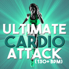 Ultimate Cardio Attack (130+ BPM)