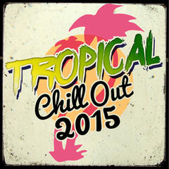 Tropical Chill out 2015