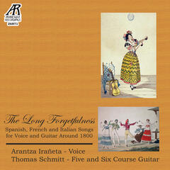 The Long Forgetfulness: Spanish, French and Italian Songs for Voice and Guitar Around 1800
