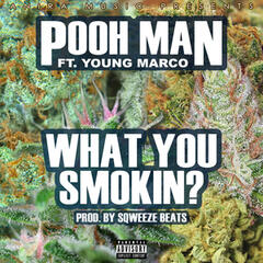 What You Smokin? (feat. Young Marco)