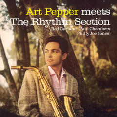 Art Pepper Meets the Rhythm Section (Bonus Track Version)
