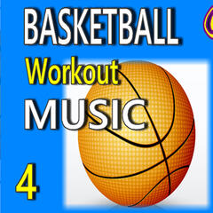 Basketball Workout Music, Vol. 4 (Special Edition)