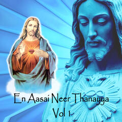 En Aasai Neer Thanayya, Vol. 1