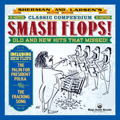 Sherman and Larsen's Smash Flops Re-Mastered