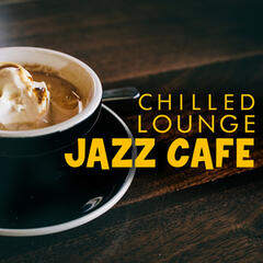 Chilled Lounge Jazz Cafe