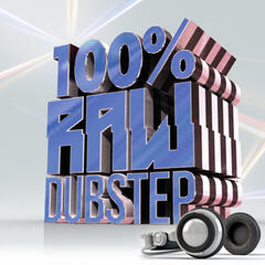 100% Raw Dubstep