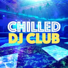 Chilled DJ Club