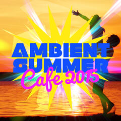 Ambient Summer Cafe 2015