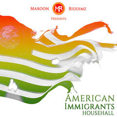 Maroon Riddmz Presents: American Immigrants 2nd Generation (Househall)