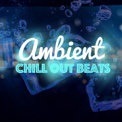Ambient Chill out Beats