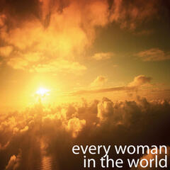 Every Woman in the World