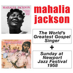 The World's Greatest Gospel Singer + Sunday at Newport Jazz Festival 1958