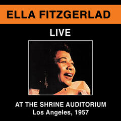 Ella Fitzgerald Live at the Shrine Auditorium, Los Angeles 1957 (Bonus Track Version)