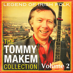 The Tommy Makem Collection, Vol. 2 (Extended Remastered Edition)