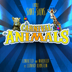 Camille Saint-Saëns: The Carnival of the Animals... Conducted and Narrated by Leonard Bernstein