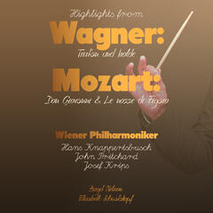 Highlights from Wagner: Tristan Und Isolde - Mozart: Don Giovanni & Le Nozze Di Figaro