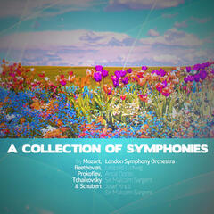 A Collection of Symphonies by Mozart, Beethoven, Prokofiev, Tchaikovsky & Schubert (Digitally Remastered)