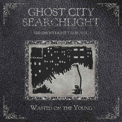 The Ghost Light Tales, Vol 1 - Wasted on the Young