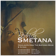 Bedřich Smetana: Highlights from the Bartered Bride & Vltava