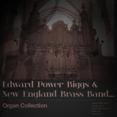 Edward Power Biggs & New England Brass Band... Organ Collection