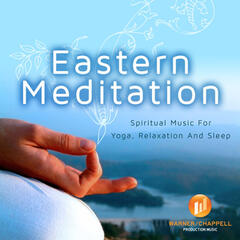 Eastern Meditation: Spiritual Music for Yoga, Relaxation and Sleep