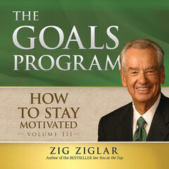 How to Stay Motivated: The Goals Program (Unabridged)
