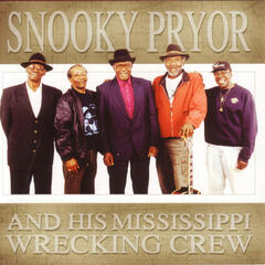 Snooky Pryor And His Mississippi Wrecking Crew
