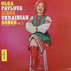 Olga Pavlova Sings Ukrainian Songs, Vol. 2
