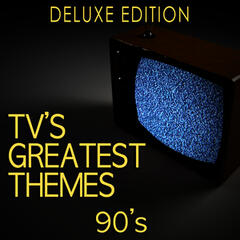 Tv's Greatest Themes: 90's (Deluxe Edition)
