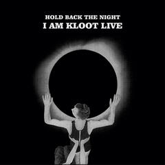 Hold Back the Night I Am Kloot Live (Standard)