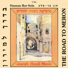 On The Way To Meron- Jewish Soul Music