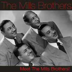 Meet the Mills Brothers!