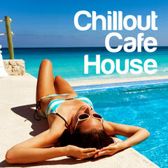 Chillout Cafe: House