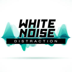 White Noise: Distraction