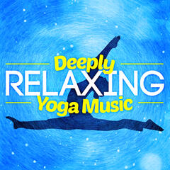 Deeply Relaxing Yoga Music