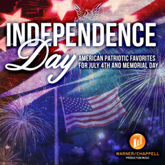 Independence Day: Traditional American Patriotic Favorites