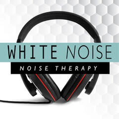 White Noise: Noise Therapy
