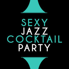 Sexy Jazz Cocktail Party