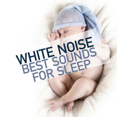 White Noise - Best Sounds for Sleep