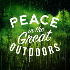 Peace in the Great Outdoors